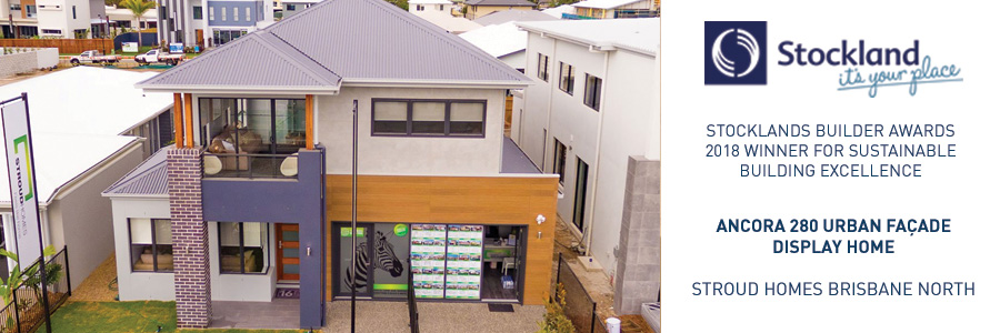 Stroud Homes Brisbane North Stocklands Builder Awards Winner – Sustainable Building Excellence – Ancora 280 Display Home